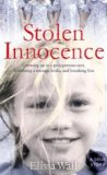 Stolen Innocence My Story of Growing Up in a Polygamous Sect, Becoming a Teenage Bride, and Breaking Free of Warren Jeffs 2009 9780007307418 Front Cover