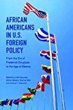 African Americans in U. S. Foreign Policy From the Era of Frederick Douglass to the Age of Obama 2015 9780252080418 Front Cover