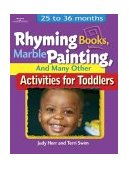 Rhyming Books, Marble Painting, and Many Other Activities for Toddlers 25 to 36 Months 1st 2002 9781401818418 Front Cover