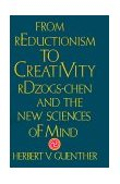 From Reductionism to Creativity 2001 9781570626418 Front Cover