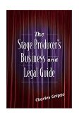 Stage Producer's Business and Legal Guide 1st 2002 9781581152418 Front Cover