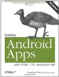 Building Android Apps with HTML, CSS, and JavaScript Making Native Apps with Standards-Based Web Tools 2nd 2012 9781449316419 Front Cover