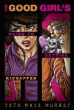 Good Girl's Guide to Getting Kidnapped 2010 9781595143419 Front Cover