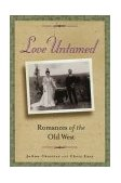 Love Untamed Romances of the Old West 2002 9780762711420 Front Cover
