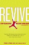 Revive Stop Feeling Spent and Start Living Again 2009 9781416549420 Front Cover