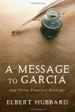 Message to Garcia And Other Essential Writings on Success 2009 9781442119420 Front Cover