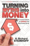 Turning Myths into Money An Insiders Guide to Winning the Real Estate Game 2011 9781600379420 Front Cover