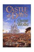 Castle of Days Short Fiction and Essays 1st 1995 Revised  9780312890421 Front Cover