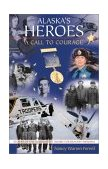 Alaska's Heroes A Call to Courage 2002 9780882405421 Front Cover
