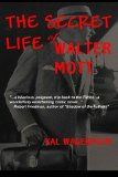 Secret Life of Walter Mott 2010 9780984615421 Front Cover