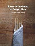 Entre Fourchette et Baguettes Plaisir et Sagesse au Menu 2010 9781426950421 Front Cover