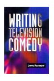 Writing Television Comedy 1st 2000 9781581150421 Front Cover