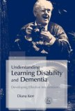 Understanding Learning Disability and Dementia Developing Effective Interventions 2007 9781843104421 Front Cover