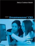 Adobe Dreamweaver CS3 Comprehensive Concepts and Techniques 1st 2008 9781423912422 Front Cover