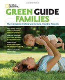 Green Guide Families The Complete Reference for Eco-Friendly Parents 2010 9781426205422 Front Cover