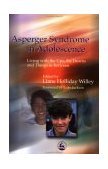 Asperger Syndrome in Adolescence Living with the Ups, the Downs and Things in Between 1st 2003 9781843107422 Front Cover