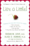 Live a Little! Breaking the Rules Won't Break Your Health 2009 9780307409423 Front Cover