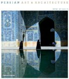 Persian Art and Architecture 2012 9780500516423 Front Cover