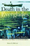 Death in the Everglades The Murder of Guy Bradley, America's First Martyr to Environmentalism 2009 9780813034423 Front Cover