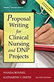 Proposal Writing for Clinical Nursing and Dnp Projects: