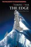 Peering over the Edge The Philosophy of Mountaineering 2005 9781879415423 Front Cover