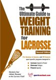 Ultimate Guide to Weight Training for Lacrosse 2nd 2005 9781932549423 Front Cover