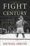 Fight of the Century Ali vs. Frazier March 8 1971 1st 2007 9780470056424 Front Cover