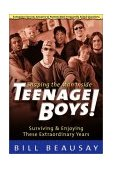 Teenage Boys Surviving and Enjoying These Extraordinary Years 1998 9781578560424 Front Cover