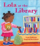 Lola at the Library 2006 9781580891424 Front Cover
