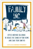 Family Inc. Office-Inspired Solutions to Reduce the Chaos in Your Home (And Saving Your Sanity!) 2012 9781585429424 Front Cover