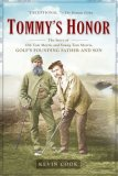 Tommy's Honor The Story of Old Tom Morris and Young Tom Morris, Golf's Founding Father and Son 2008 9781592403424 Front Cover