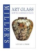 Miller's Art Glass How to Compare and Value 2002 9781840005424 Front Cover