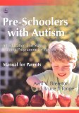 Pre-Schoolers with Autism An Education and Skills Training Programme for Parents - Manual for Parents 2005 9781843103424 Front Cover