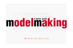 Modelmaking A Basic Guide 1st 1999 9780393730425 Front Cover