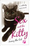 Sex and the Kitty A Celebrity Meowmoir 2011 9780452297425 Front Cover
