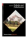 Palladio and Palladianism 1st 1991 9780500202425 Front Cover
