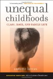 Unequal Childhoods Class, Race, and Family Life 2nd 2011 Revised 9780520271425 Front Cover