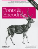 Fonts and Encodings From Advanced Typography to Unicode and Everything in Between 2007 9780596102425 Front Cover