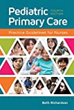 Pediatric Primary Care Practice Guidelines for Nurses