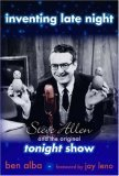 Inventing Late Night Steve Allen and the Original Tonight Show 2005 9781591023425 Front Cover