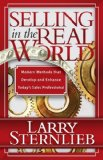Selling in the Real World Modern Methods That Develop and Enhance Today's Sales Professional 2008 9781600374425 Front Cover
