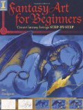 Fantasy Art for Beginners 2009 9781600613425 Front Cover