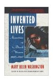 Invented Lives Narratives of Black Women 1860-1960 1st 1988 9780385248426 Front Cover