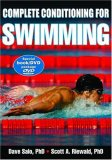 Complete Conditioning for Swimming 1st 2008 9780736072427 Front Cover