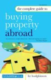 The Complete Guide to Buying Property Abroad  9780749447427 Front Cover