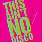 This Ain't No Disco New Wave Album Covers 2005 9780811845427 Front Cover