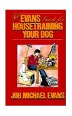 Evans Guide for Housetraining Your Dog 1987 9780876055427 Front Cover