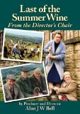 Last of the Summer Wine From the Director's Chair 2012 9780956683427 Front Cover