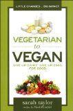 Vegetarian to Vegan Give up Dairy. Give up Eggs. for Good 2013 9780976441427 Front Cover