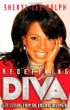 Redefining Diva Life Lessons from the Original Dreamgirl 2012 9781451608427 Front Cover